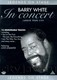 "BARRY WHITE - ""In Concert"" DVD"
