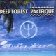 "DEEP FOREST - ""Pacifique"" CD"