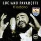 """LUCIANO PAVAROTTI - """"Ti Adoro"""" CD"""