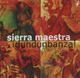 "SIERRA MAESTRA - ""Idundunbanza!"" - CD"