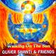 "OLIVER SHANTI - ""Walking on the sun"" CD"